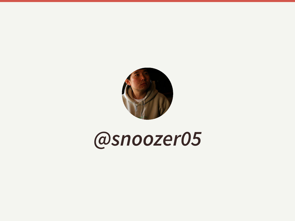 @snoozer05