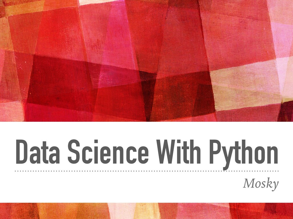 Data Science With Python Mosky