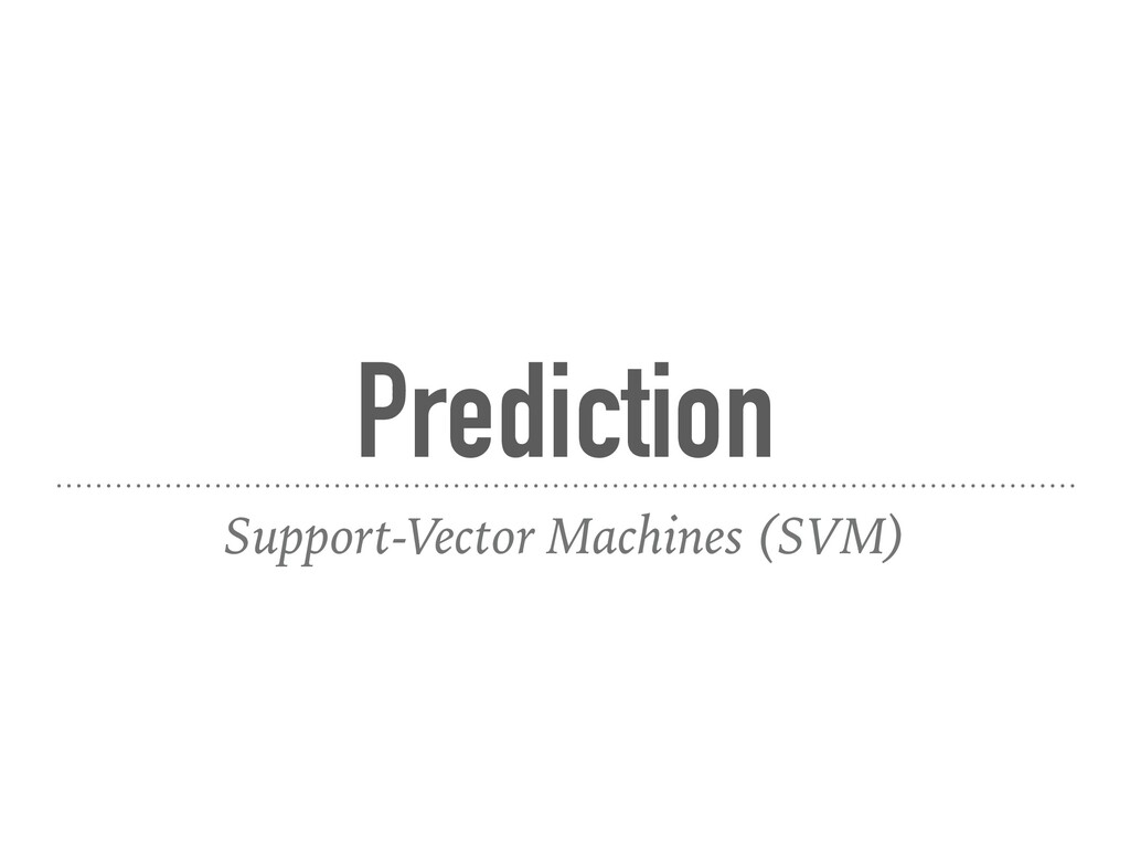Prediction Support-Vector Machines (SVM)
