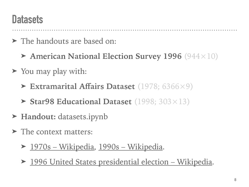 Datasets ➤ The handouts are based on: ➤ America...