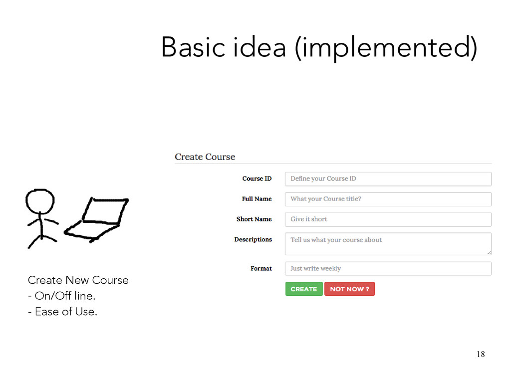 18 Basic idea (implemented) Create New Course -...