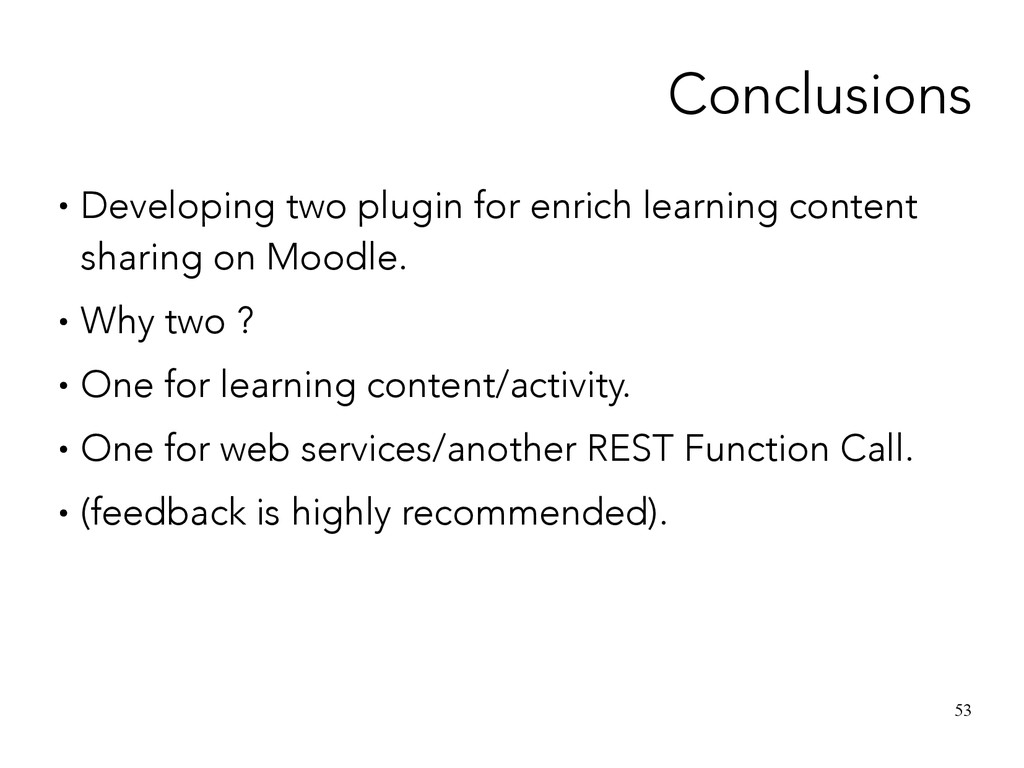 53 Conclusions ● Developing two plugin for enri...
