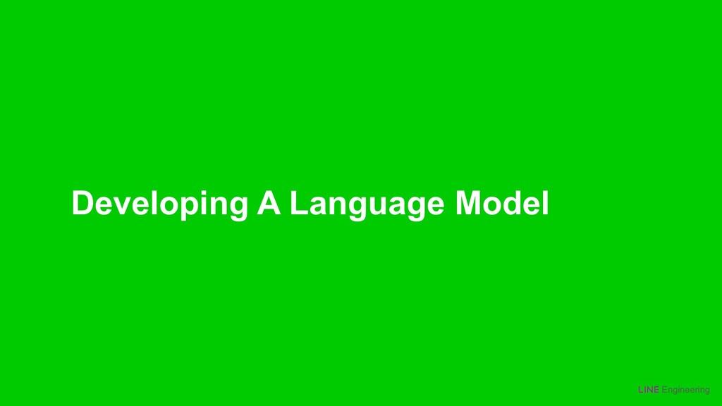 Engineering Developing A Language Model