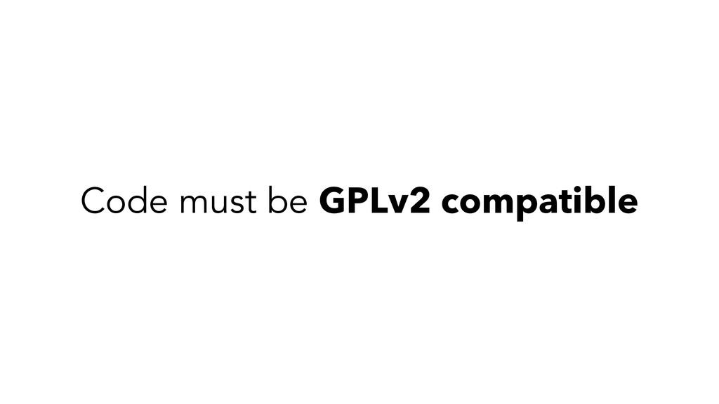 Code must be GPLv2 compatible