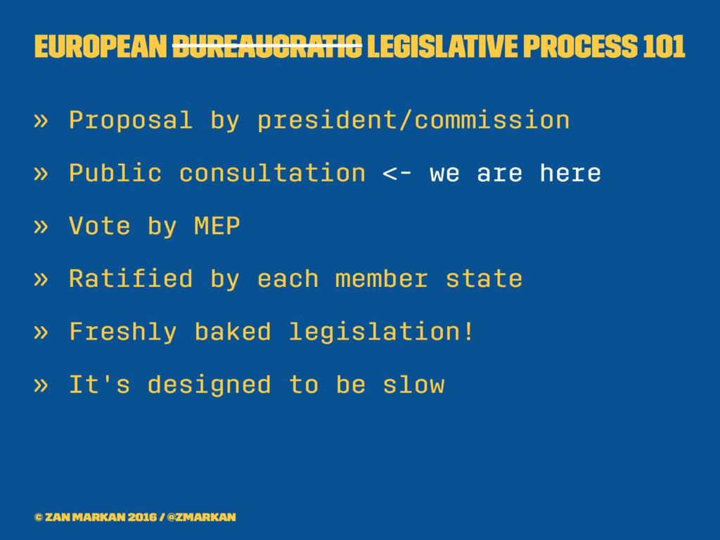 European bureaucratic legislative process 101 »...