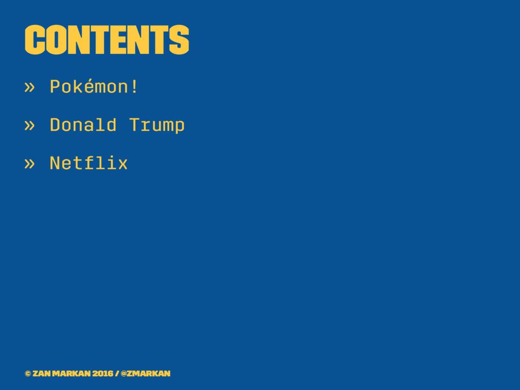 Contents » Pokémon! » Donald Trump » Netflix © Z...