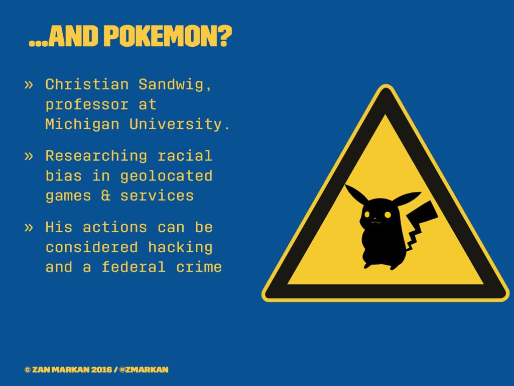 ...and Pokemon? » Christian Sandwig, professor ...