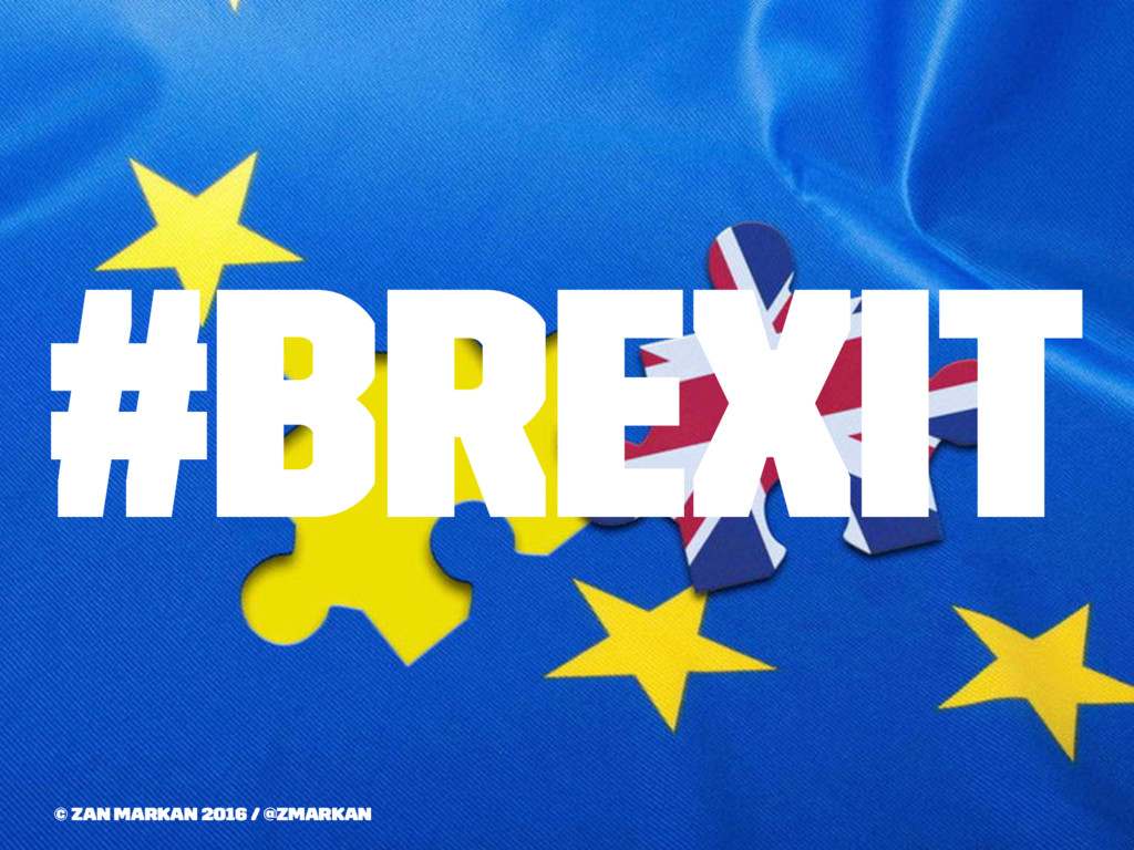 #Brexit © Zan Markan 2016 / @zmarkan