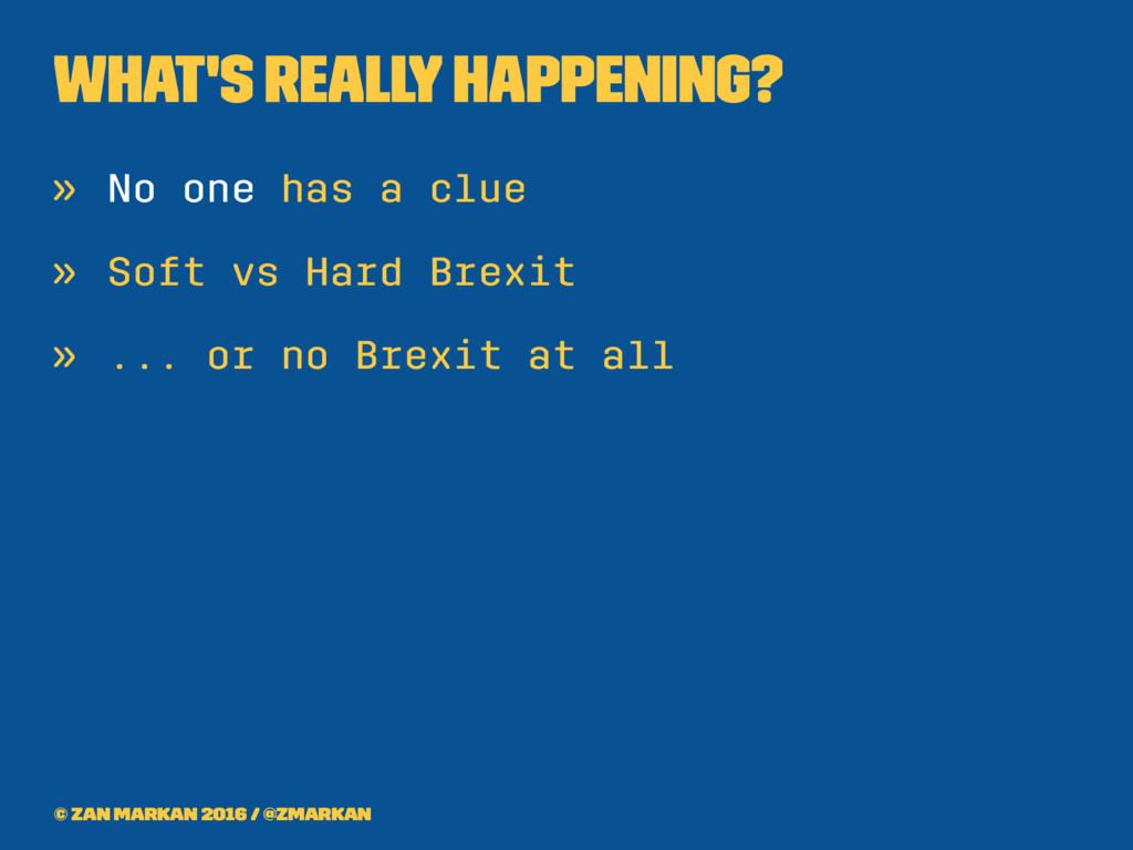 What's really happening? » No one has a clue » ...