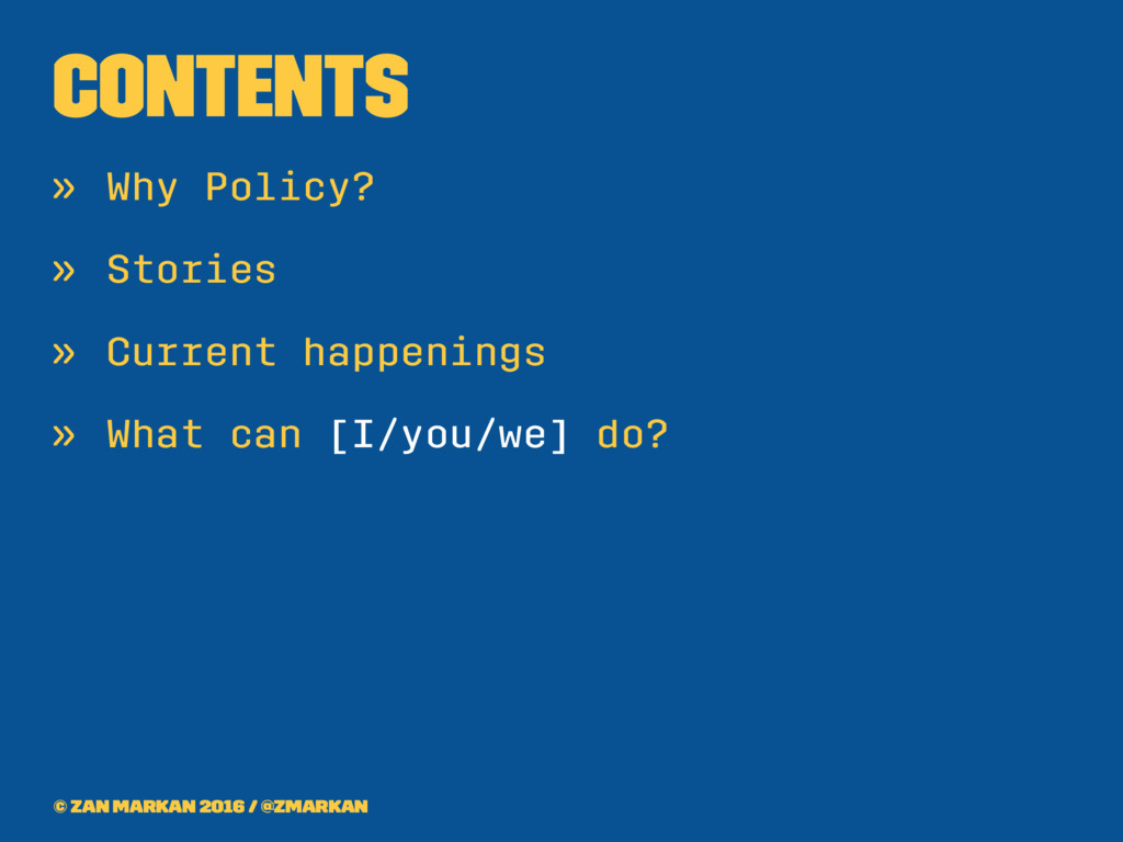 Contents » Why Policy? » Stories » Current happ...