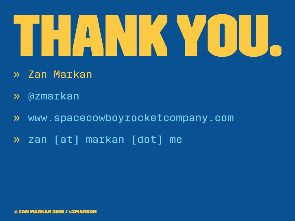 Thank you. » Zan Markan » @zmarkan » www.spacec...