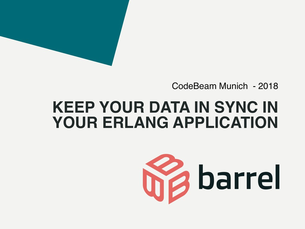KEEP YOUR DATA IN SYNC IN YOUR ERLANG APPLICATI...