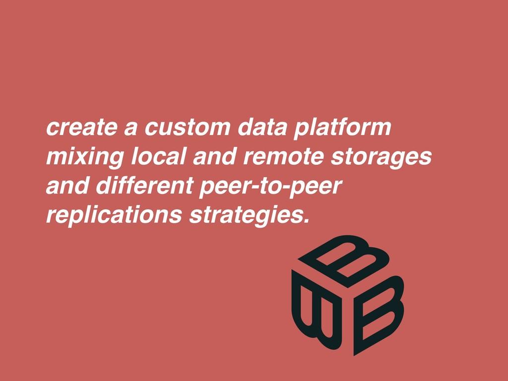 create a custom data platform mixing local and ...