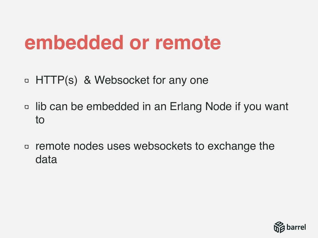 HTTP(s) & Websocket for any one lib can be embe...