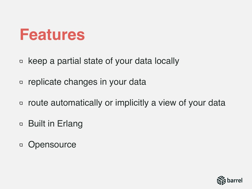 keep a partial state of your data locally repli...
