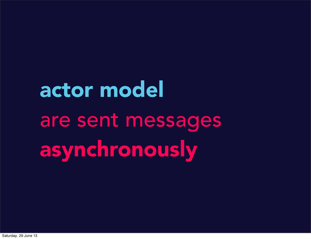 actor model are sent messages asynchronously Sa...