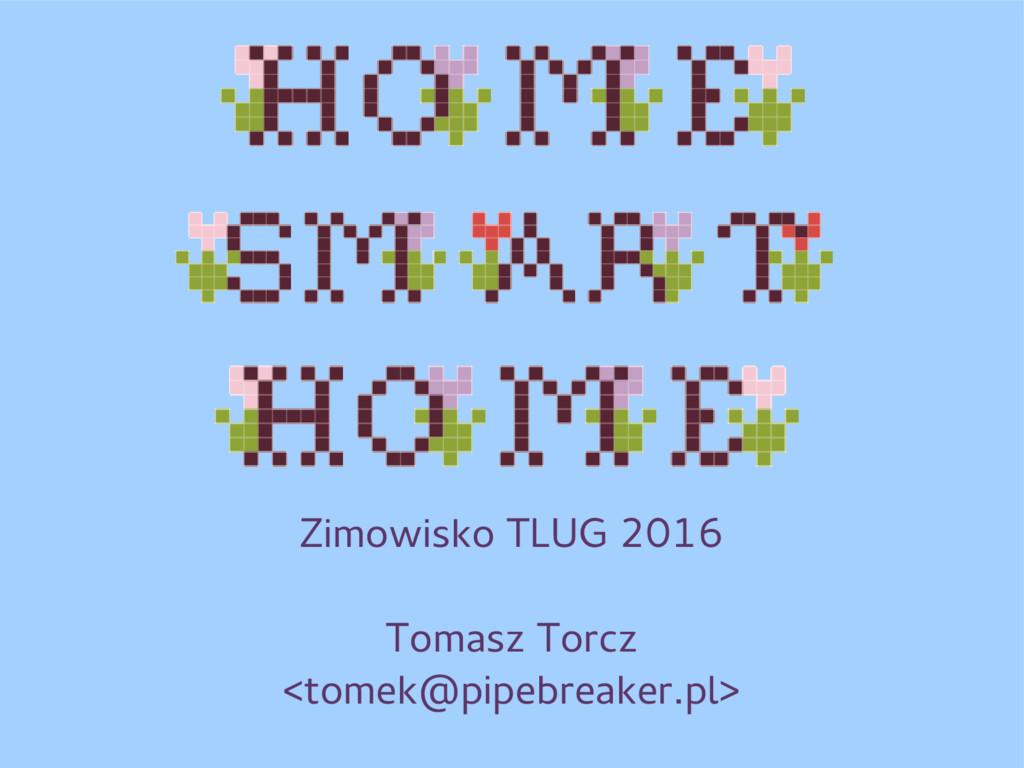 Zimowisko TLUG 2016 Tomasz Torcz <tomek@pipebre...