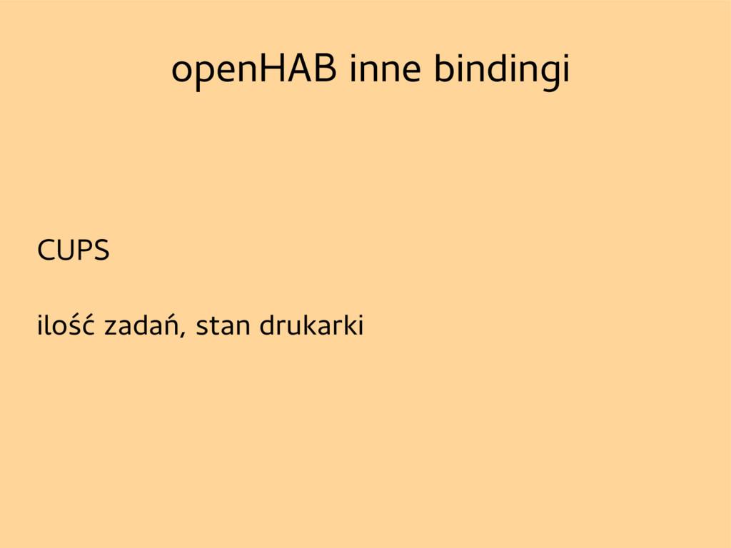 openHAB inne bindingi CUPS ilość zadań, stan dr...