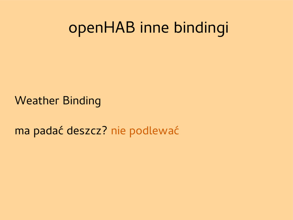 openHAB inne bindingi Weather Binding ma padać ...