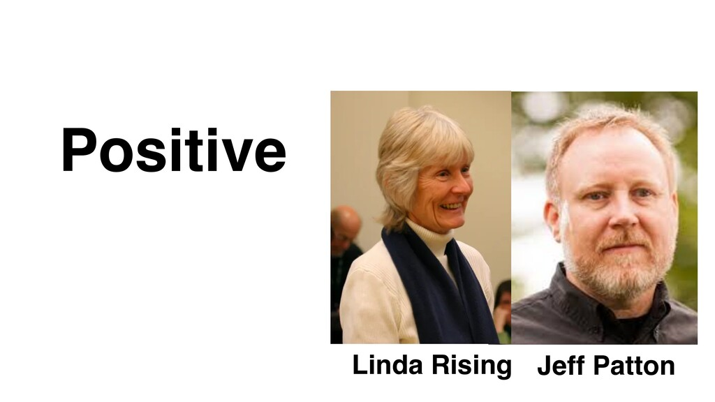 Linda Rising Jeff Patton Positive
