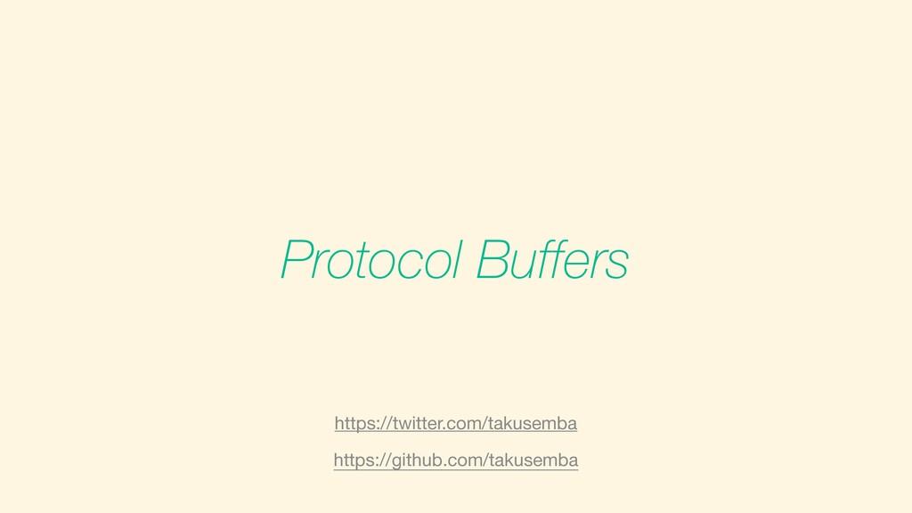 Protocol Buffers https://github.com/takusemba h...
