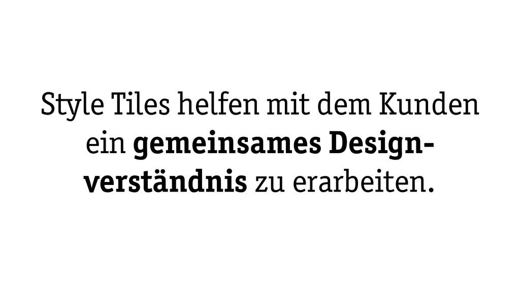 Style Tiles helfen mit dem Kunden ein gemeinsam...