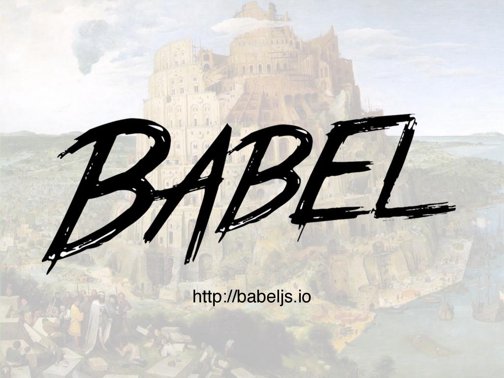 http://babeljs.io