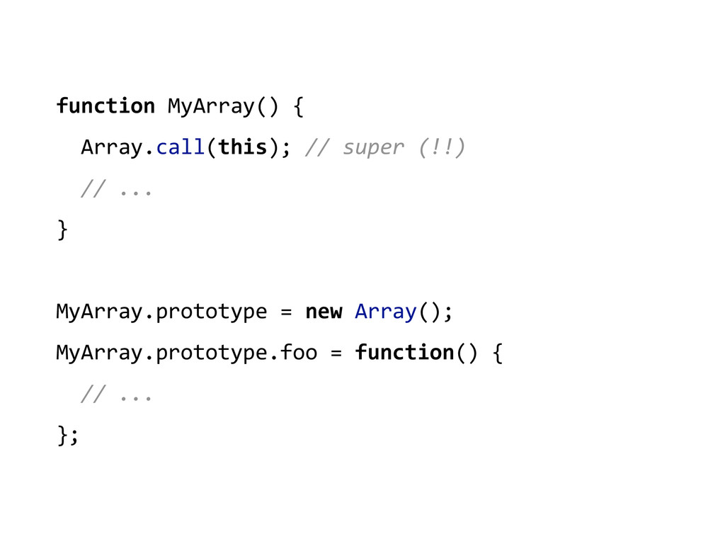 function MyArray() {    Array.ca...