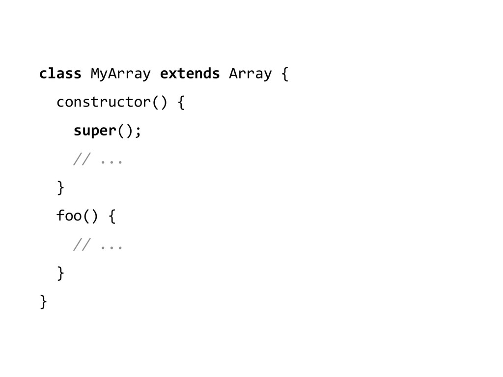 class MyArray extends Array {  ...