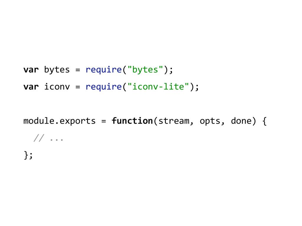 "var bytes = require(""bytes"");  var..."