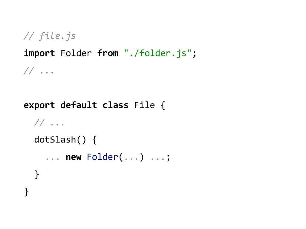 "// file.js  import Folder from ""..."