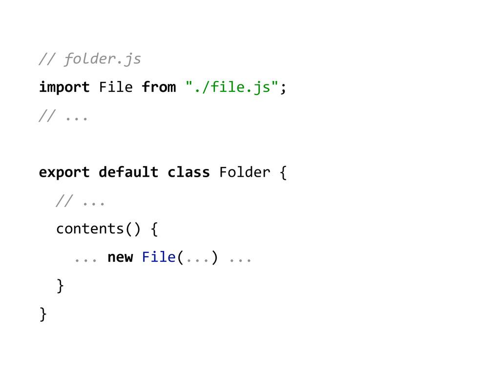 "// folder.js  import File from ""..."