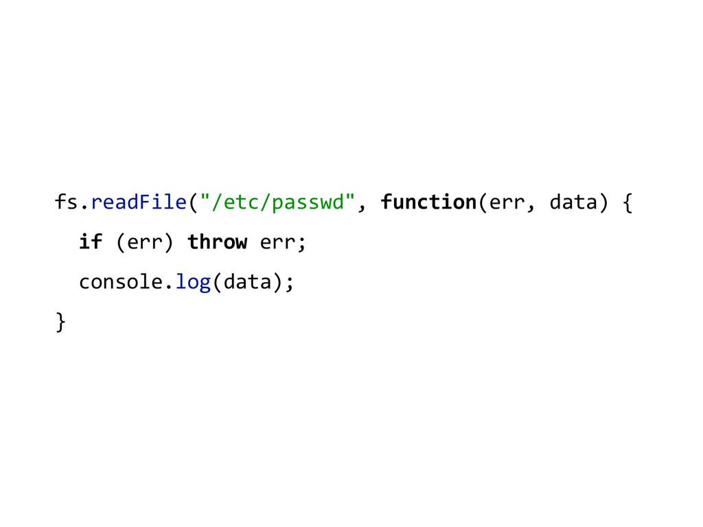 "fs.readFile(""/etc/passwd"", function(err, ..."