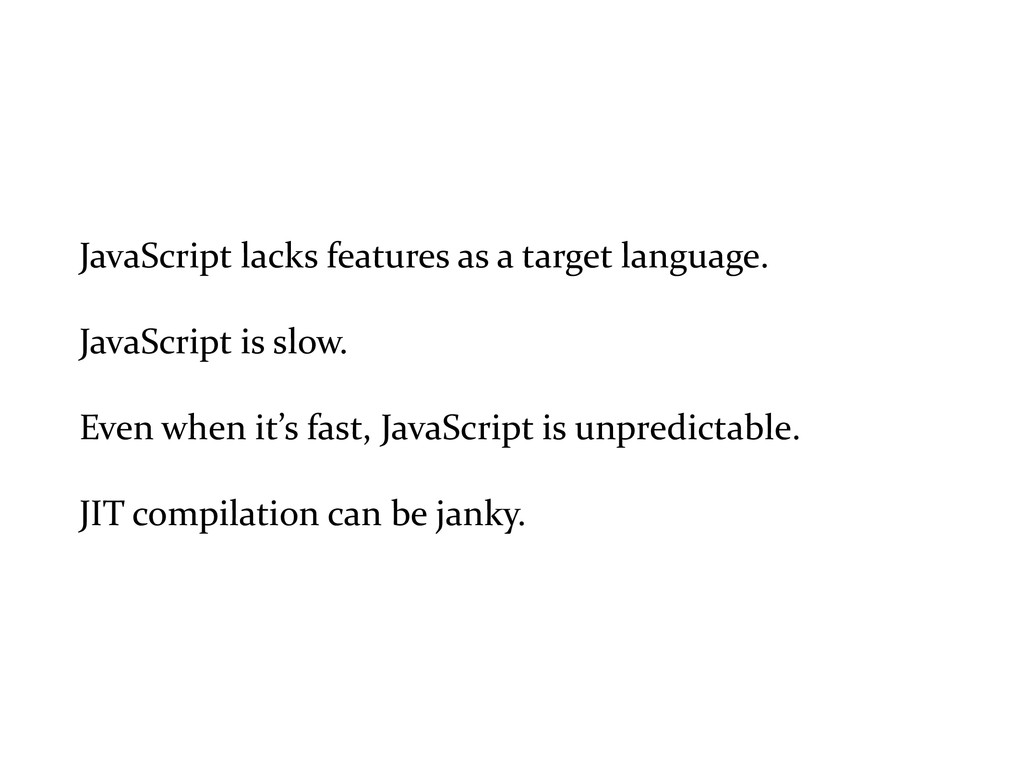 JavaScript lacks features as a t...