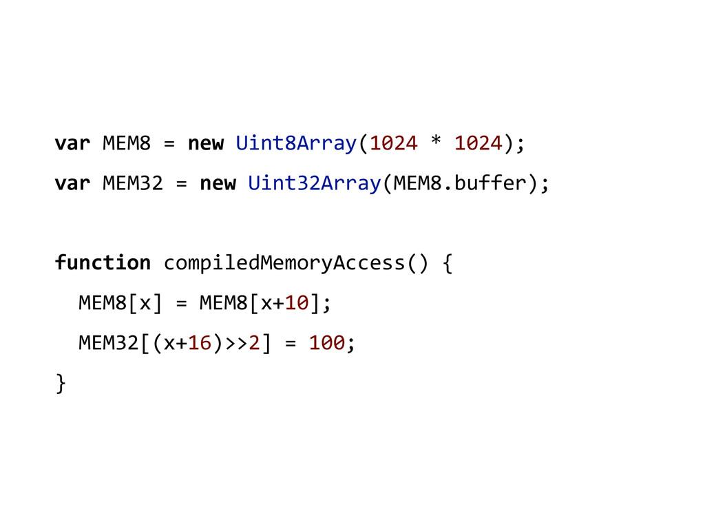 var MEM8 = new Uint8Array(1024 *...