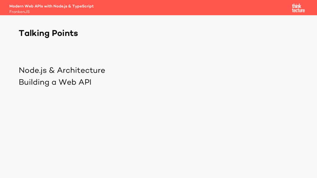 Node.js & Architecture Building a Web API Moder...