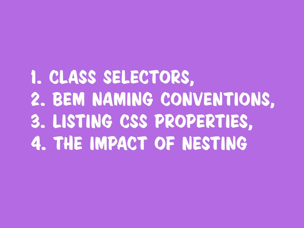 1. Class selectors, 2. BEM naming conventions, ...