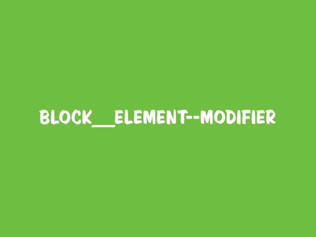 Block__element--Modifier