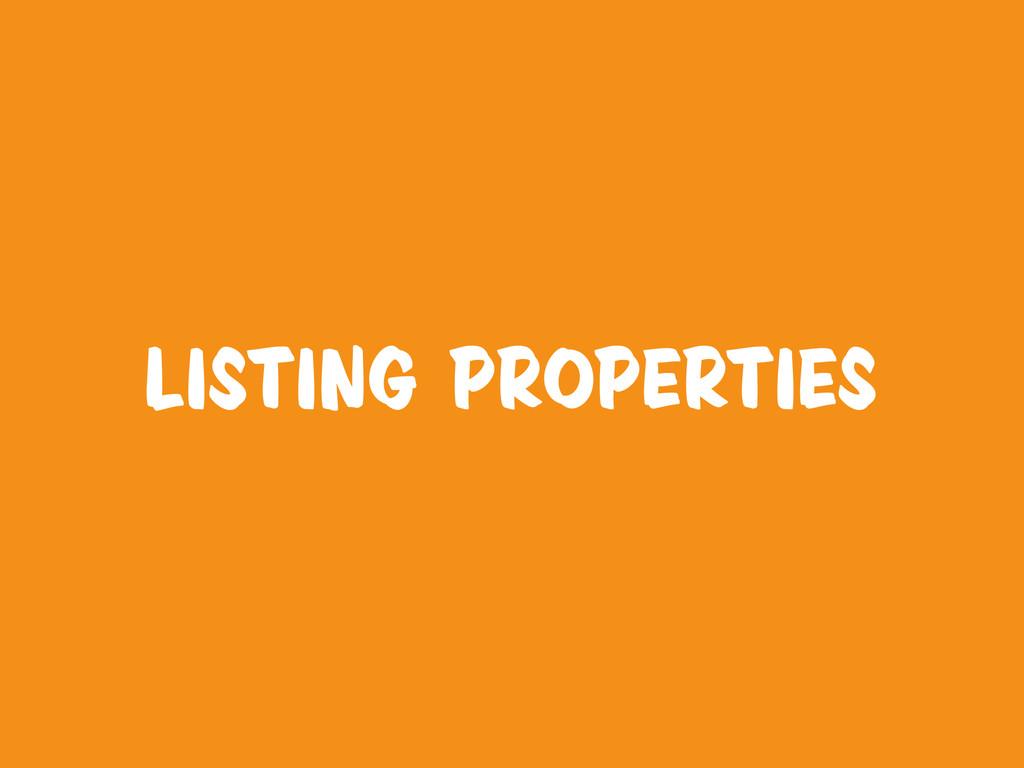 listing properties