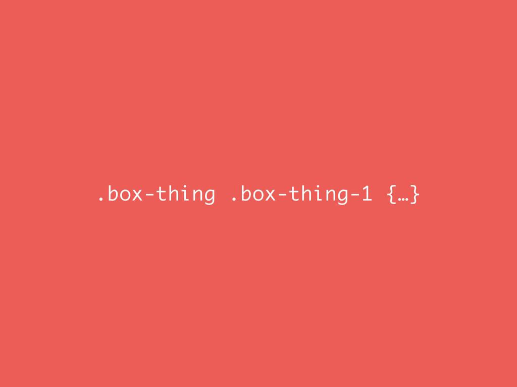 .box-thing .box-thing-1 {…}