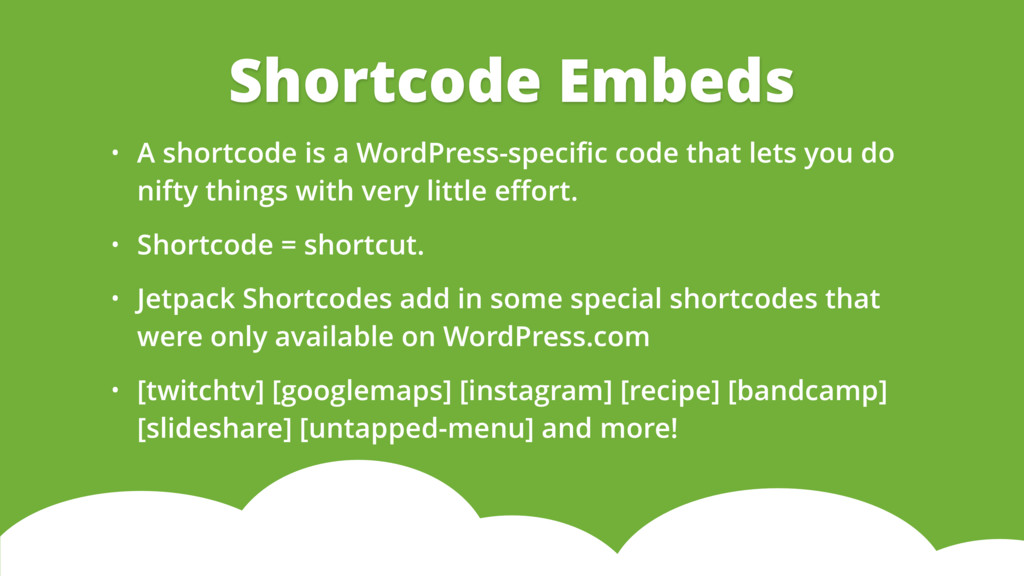 • A shortcode is a WordPress-specific code that ...