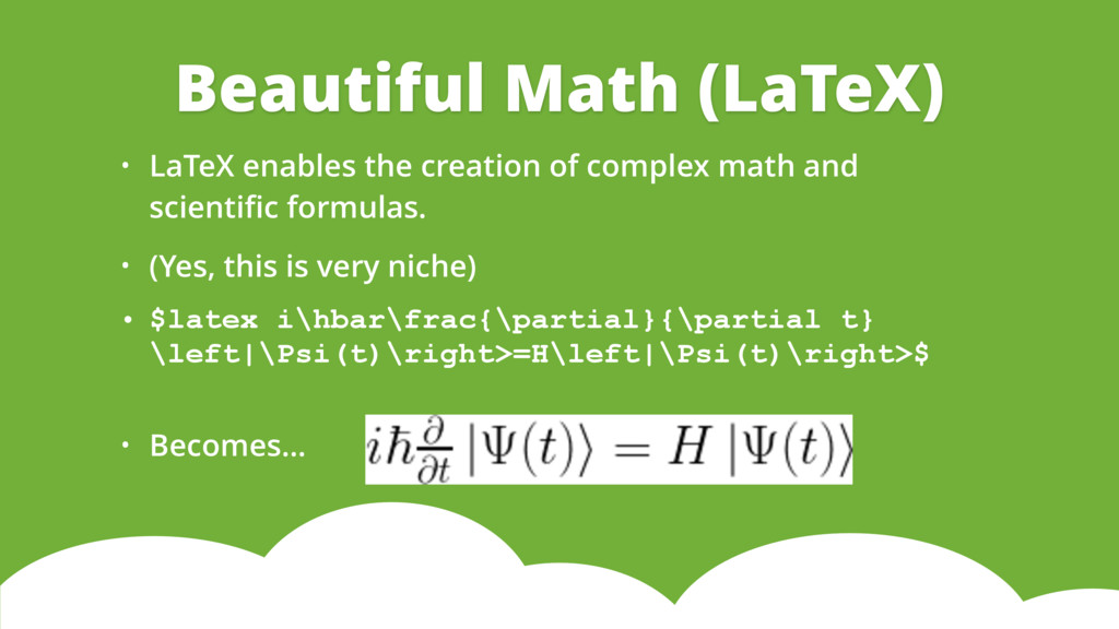 • LaTeX enables the creation of complex math an...