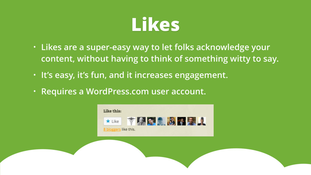 • Likes are a super-easy way to let folks ackno...