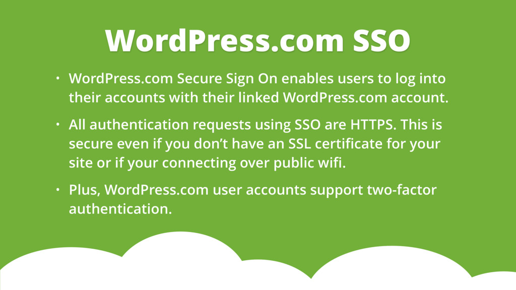 • WordPress.com Secure Sign On enables users to...