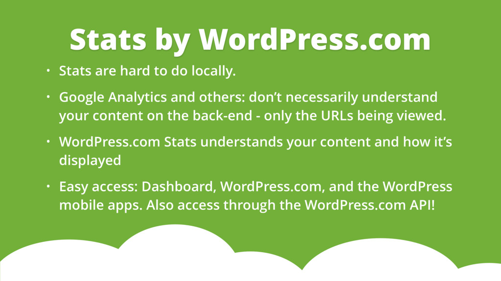 • Stats are hard to do locally. • Google Analyt...