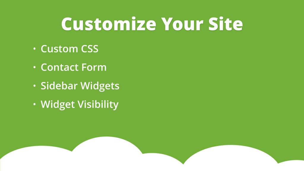 • Custom CSS • Contact Form • Sidebar Widgets •...