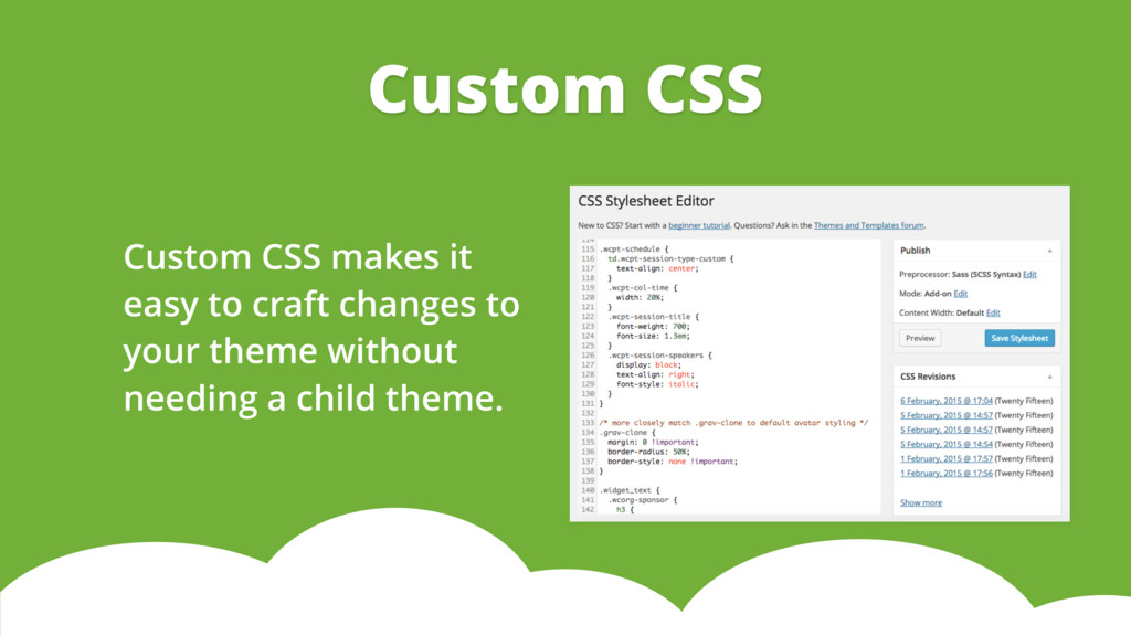 Custom CSS makes it easy to craft changes to yo...