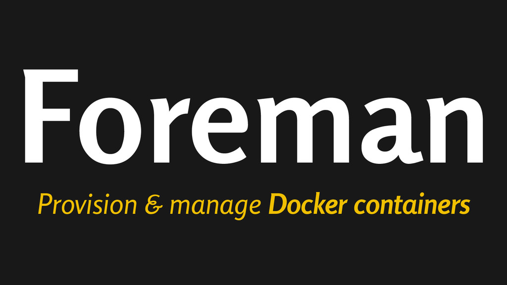 Foreman Provision & manage Docker containers