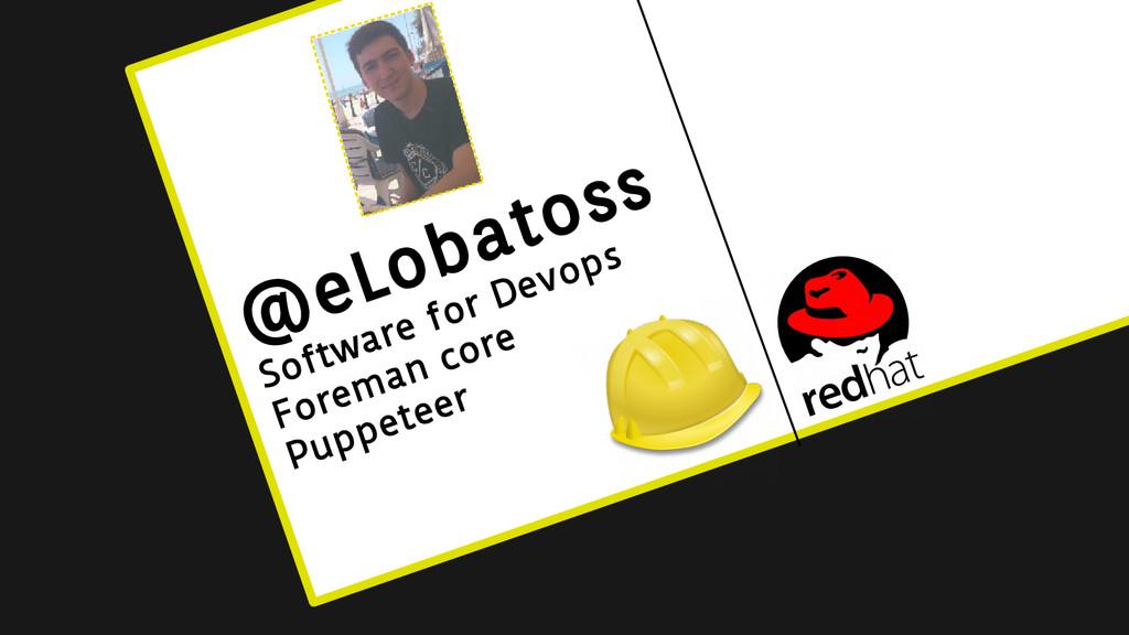 @eLobatoss Software for Devops Foreman core Pup...