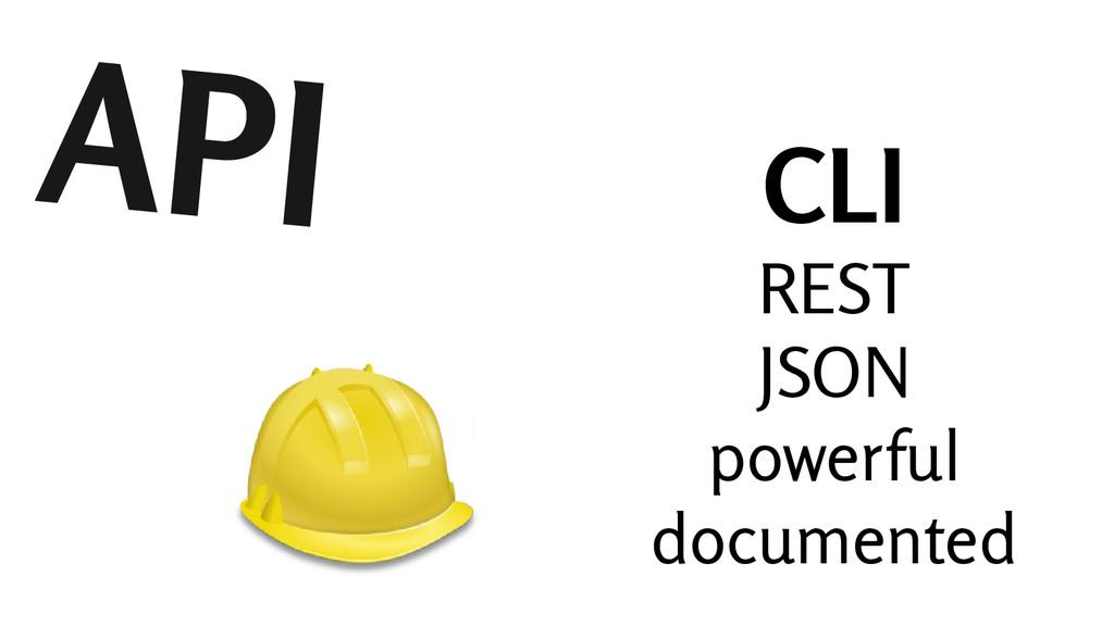 API CLI REST JSON powerful documented